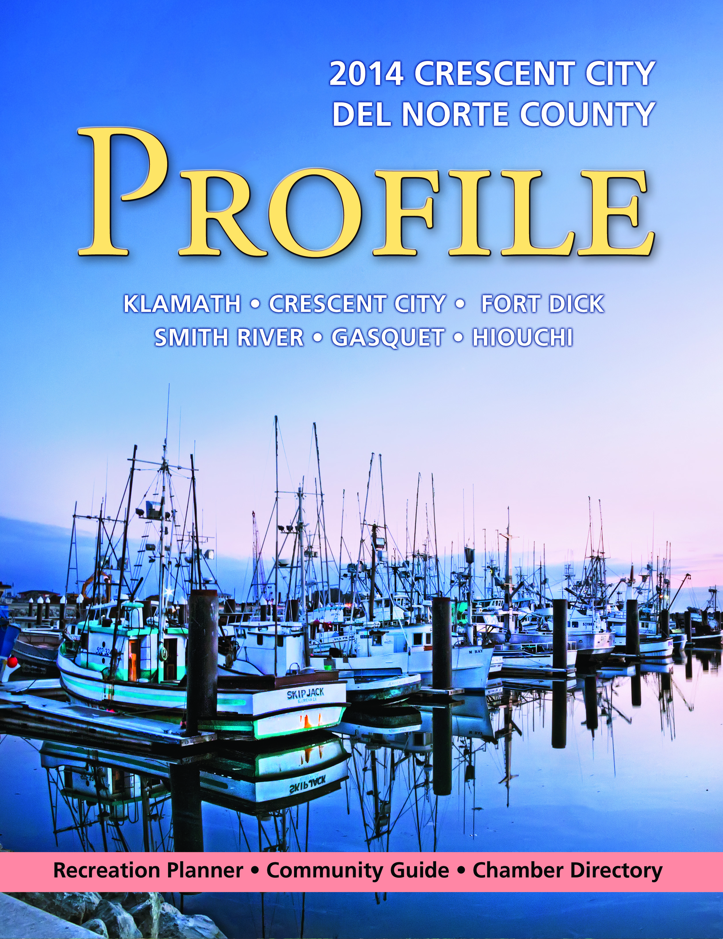 2014 Crescent City/Del Norte County Chamber of Commerce Profile Magazine